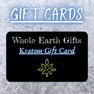 Whole Earth Gifts Kratom Gift Cards
